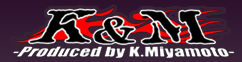 K&M -Produced by K.Miyamato-